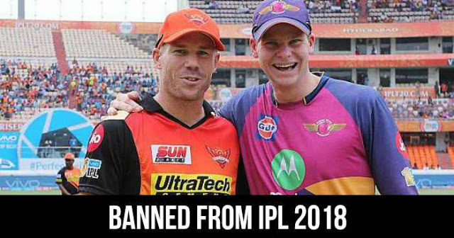 Steven Smith and David Warner Banned from IPL 2018